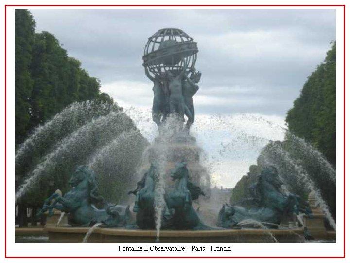 Fontaine L'Observatoire – Paris - Francia