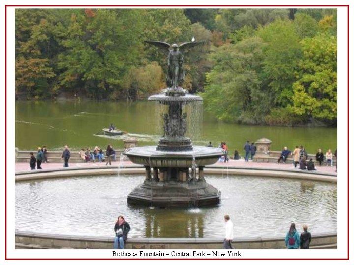 Bethesda Fountain – Central Park – New York