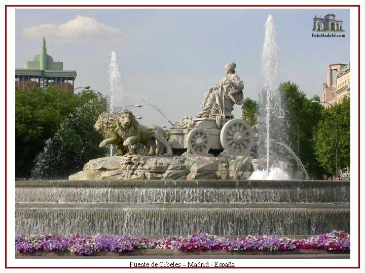 Fuente de Cibeles – Madrid - España