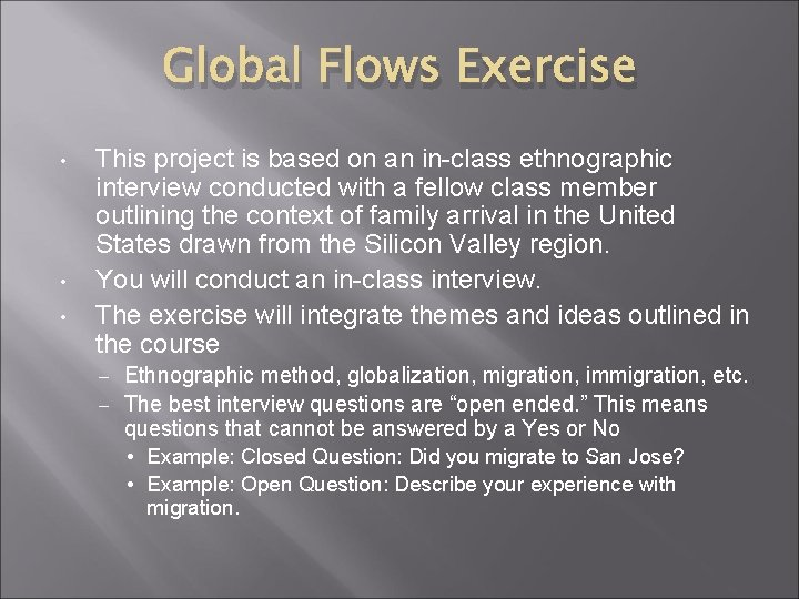 Global Flows Exercise • • • This project is based on an in-class ethnographic