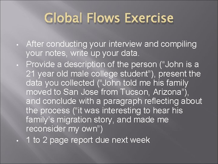Global Flows Exercise • • • After conducting your interview and compiling your notes,