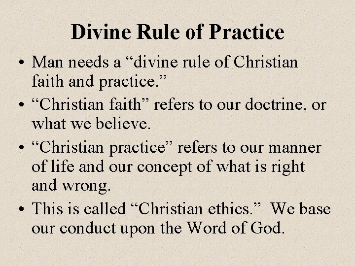 """Divine Rule of Practice • Man needs a """"divine rule of Christian faith and"""