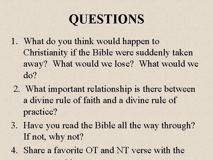 QUESTIONS 1. What do you think would happen to Christianity if the Bible were