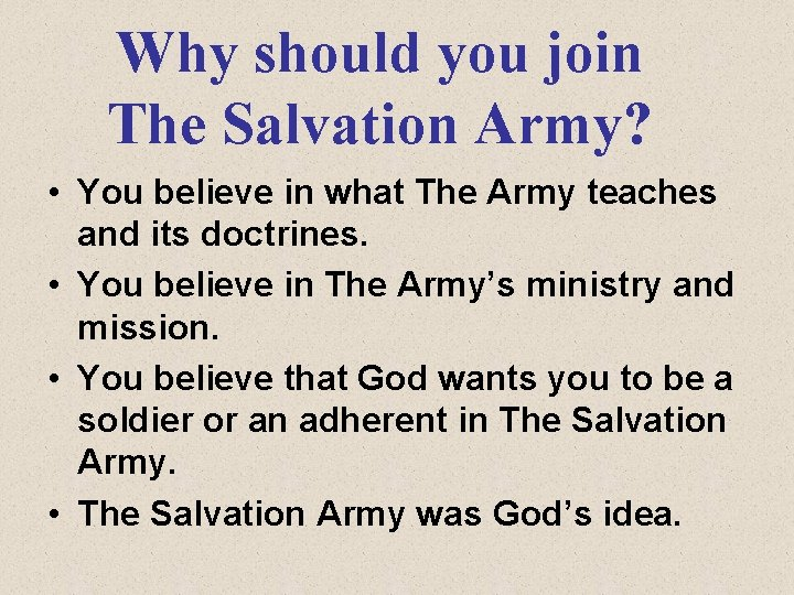 Why should you join The Salvation Army? • You believe in what The Army