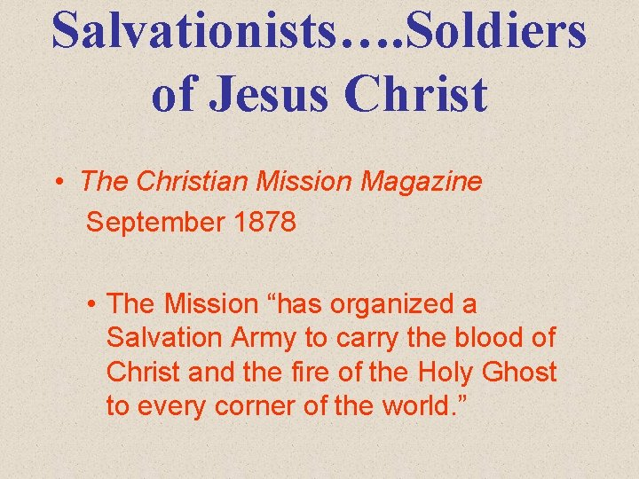 Salvationists…. Soldiers of Jesus Christ • The Christian Mission Magazine September 1878 • The