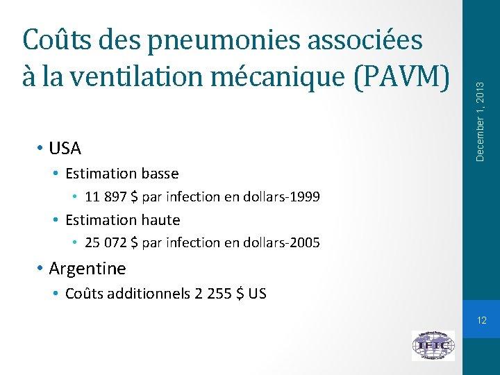 • USA December 1, 2013 Coûts des pneumonies associées à la ventilation mécanique