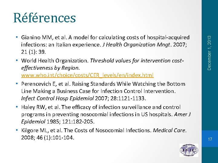 • Gianino MM, et al. A model for calculating costs of hospital-acquired infections: