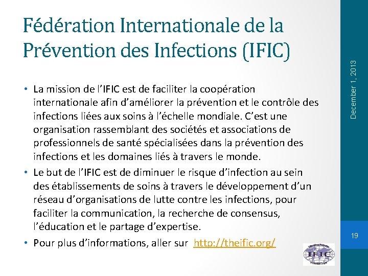 • La mission de l'IFIC est de faciliter la coopération internationale afin d'améliorer