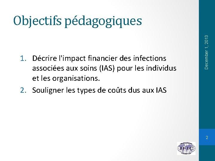 1. Décrire l'impact financier des infections associées aux soins (IAS) pour les individus et