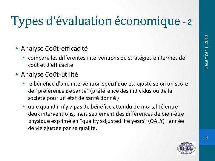 • Analyse Coût-efficacité • compare les différentes interventions ou stratégies en termes de