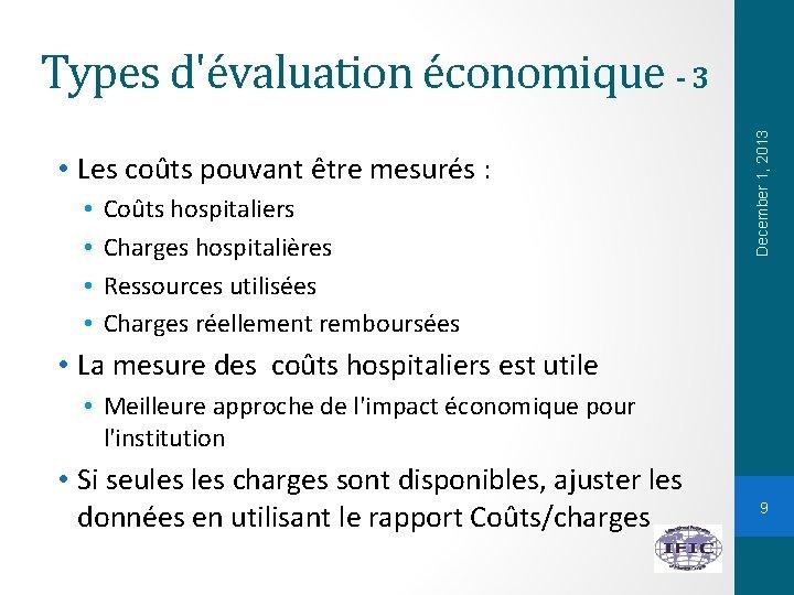 • Les coûts pouvant être mesurés : • • Coûts hospitaliers Charges hospitalières