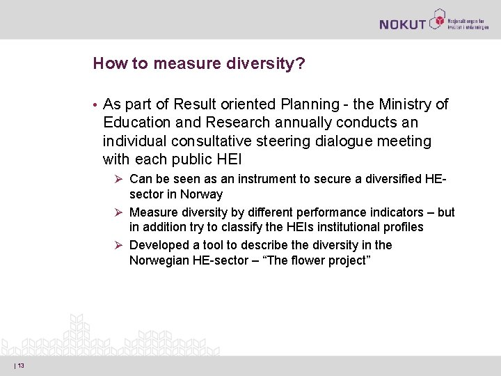 How to measure diversity? • As part of Result oriented Planning - the Ministry