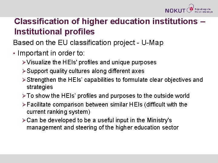 Classification of higher education institutions – Institutional profiles Based on the EU classification project