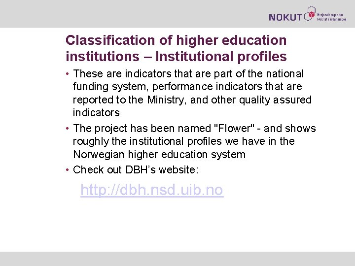 Classification of higher education institutions – Institutional profiles • These are indicators that are