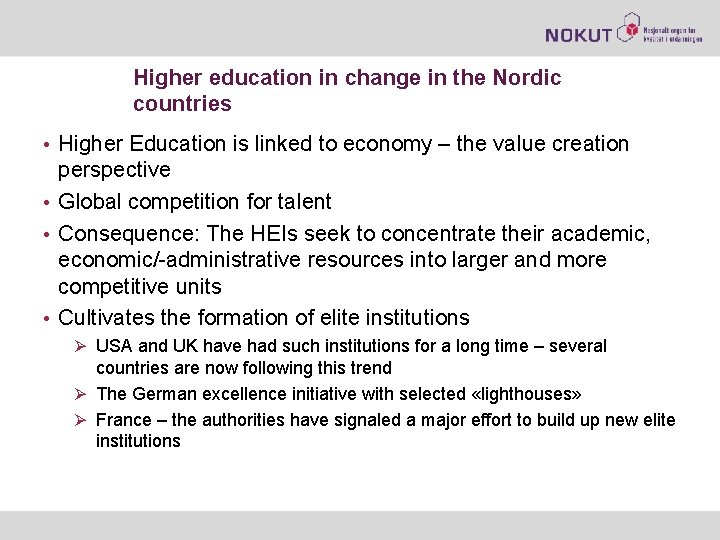 Higher education in change in the Nordic countries • Higher Education is linked to