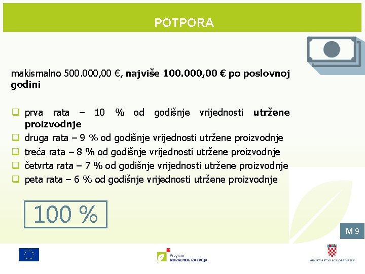 POTPORA makismalno 500. 000, 00 €, najviše 100. 000, 00 € po poslovnoj godini