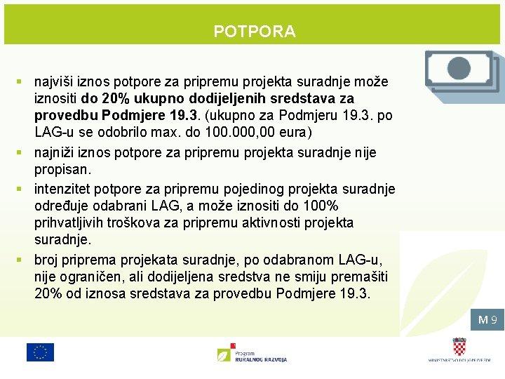 POTPORA § najviši iznos potpore za pripremu projekta suradnje može iznositi do 20% ukupno