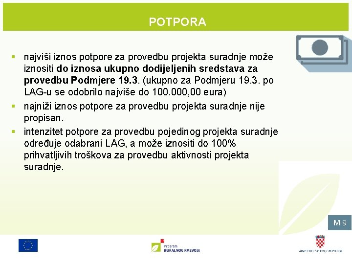POTPORA § najviši iznos potpore za provedbu projekta suradnje može iznositi do iznosa ukupno