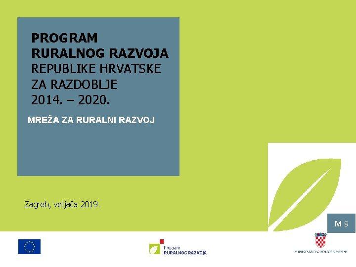 PROGRAM RURALNOG RAZVOJA REPUBLIKE HRVATSKE ZA RAZDOBLJE 2014. – 2020. MREŽA ZA RURALNI RAZVOJ