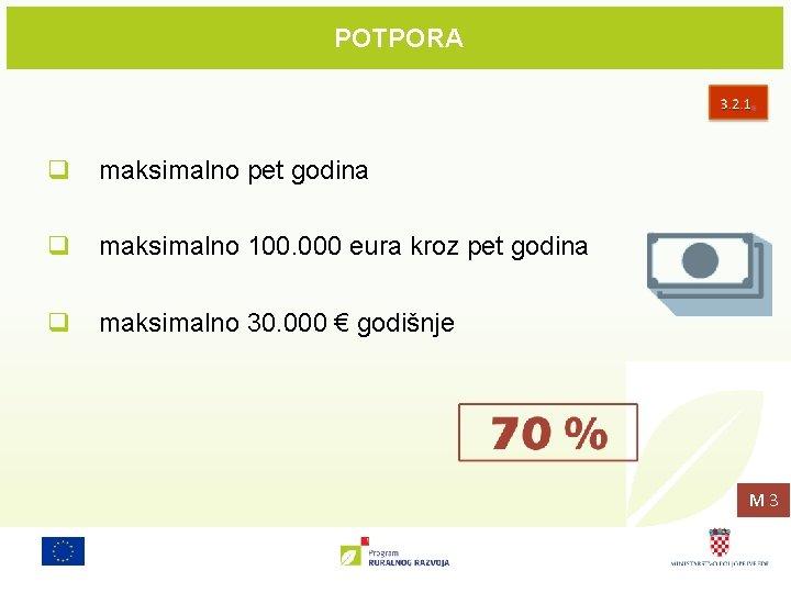POTPORA q maksimalno pet godina q maksimalno 100. 000 eura kroz pet godina q