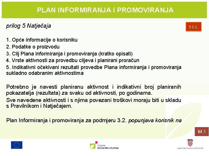 PLAN INFORMIRANJA I PROMOVIRANJA prilog 5 Natječaja 1. Opće informacije o korisniku 2. Podatke