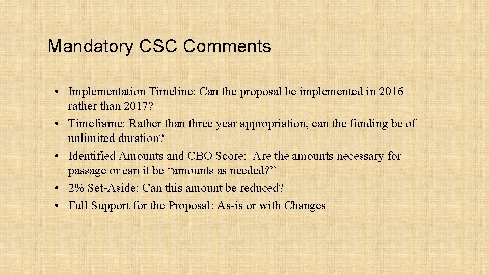 Mandatory CSC Comments • Implementation Timeline: Can the proposal be implemented in 2016 rather