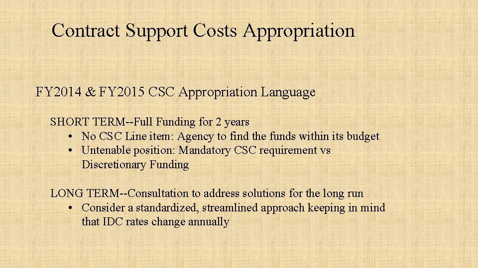 Contract Support Costs Appropriation FY 2014 & FY 2015 CSC Appropriation Language SHORT TERM--Full