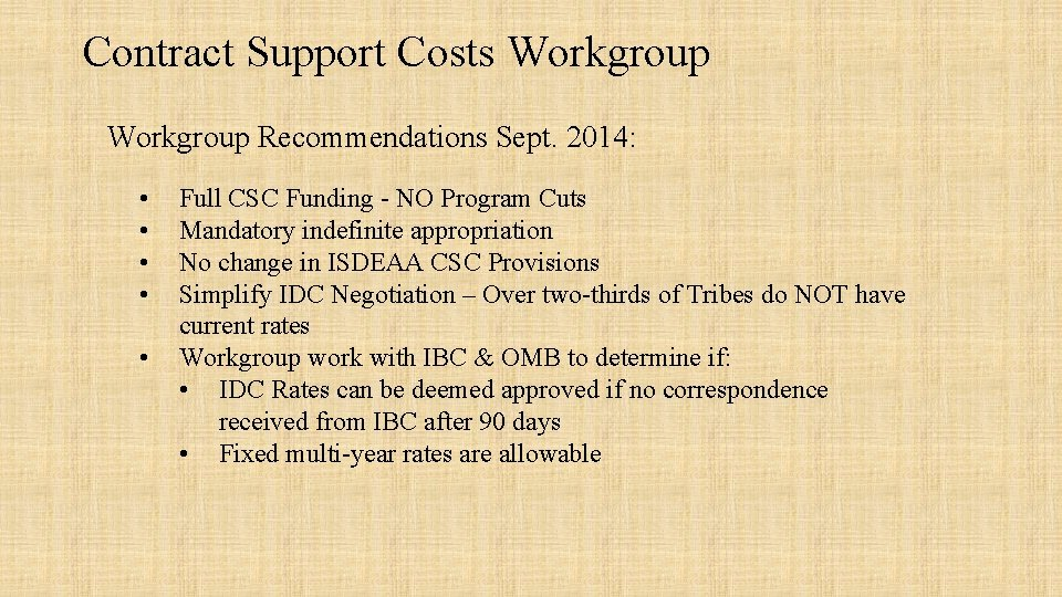 Contract Support Costs Workgroup Recommendations Sept. 2014: • • • Full CSC Funding -