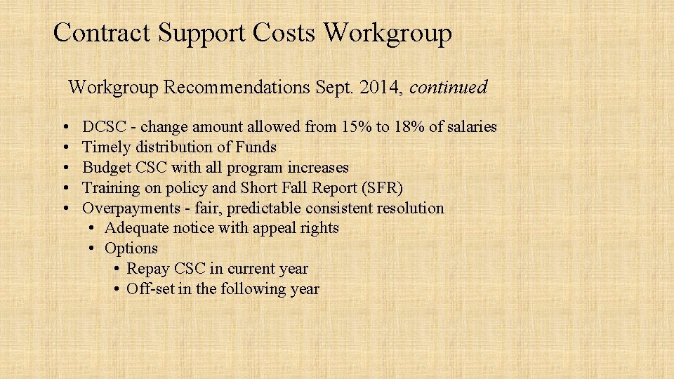 Contract Support Costs Workgroup Recommendations Sept. 2014, continued • • • DCSC - change