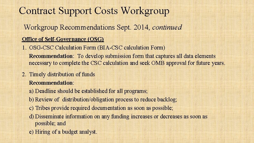Contract Support Costs Workgroup Recommendations Sept. 2014, continued Office of Self-Governance (OSG) 1. OSG-CSC