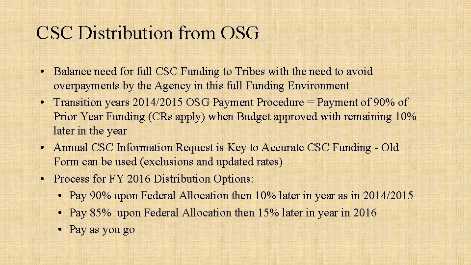 CSC Distribution from OSG • Balance need for full CSC Funding to Tribes with