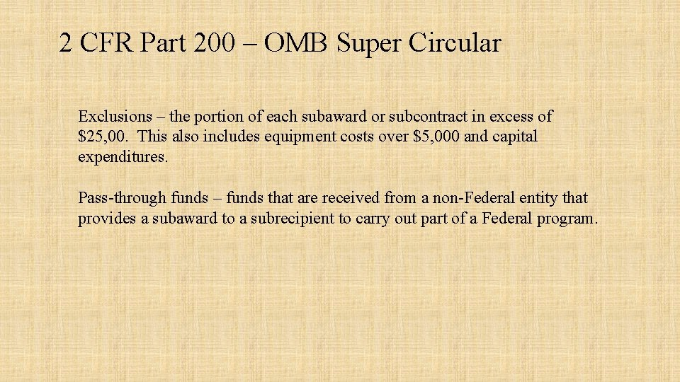 2 CFR Part 200 – OMB Super Circular Exclusions – the portion of each