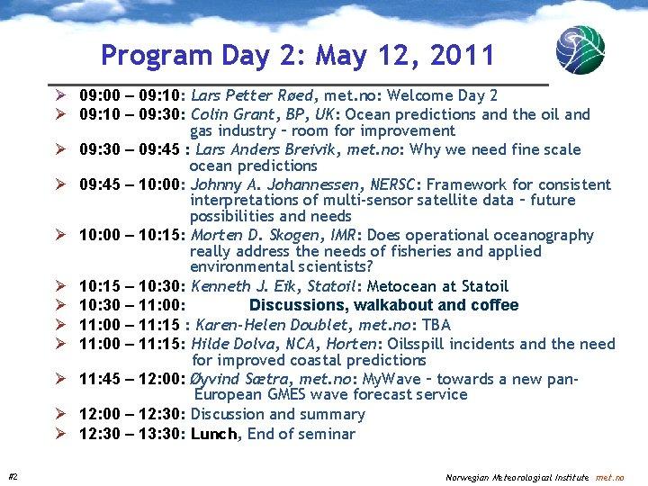 Program Day 2: May 12, 2011 Ø 09: 00 – 09: 10: Lars Petter