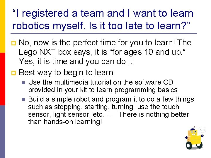 """""""I registered a team and I want to learn robotics myself. Is it too"""