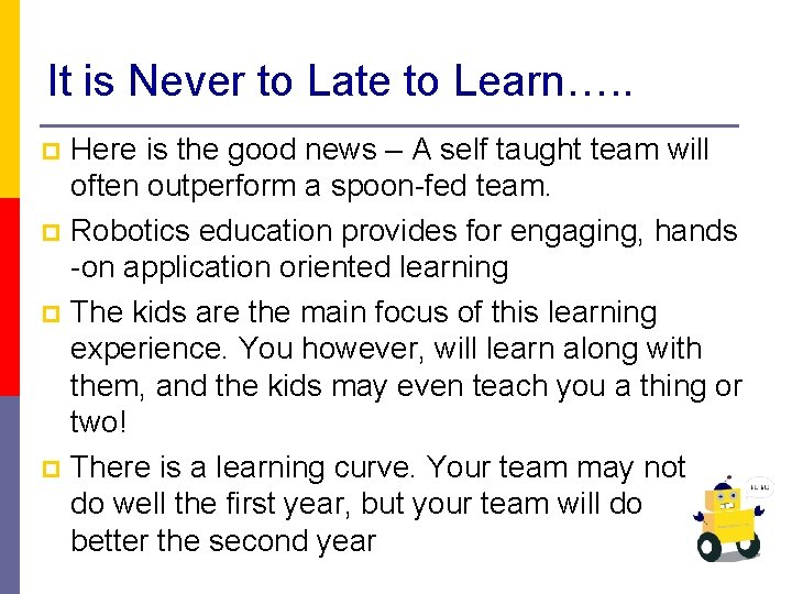 It is Never to Late to Learn…. . Here is the good news –