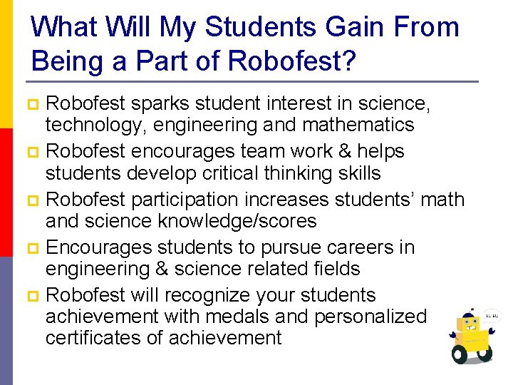What Will My Students Gain From Being a Part of Robofest? Robofest sparks student
