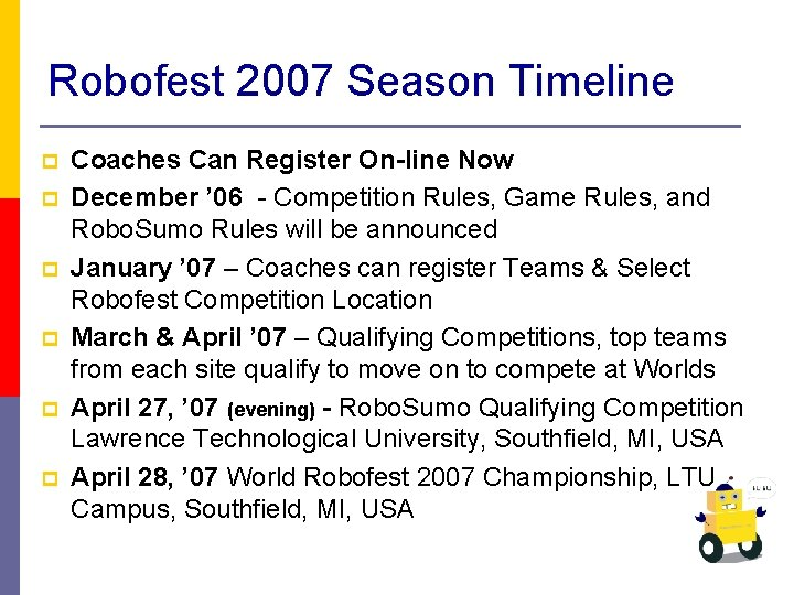 Robofest 2007 Season Timeline p p p Coaches Can Register On-line Now December '