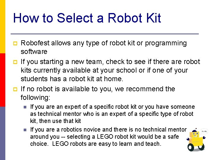 How to Select a Robot Kit p p p Robofest allows any type of