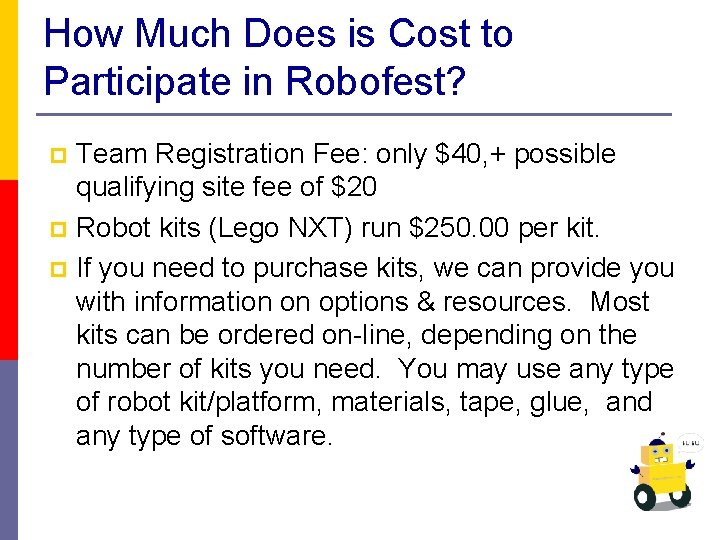 How Much Does is Cost to Participate in Robofest? Team Registration Fee: only $40,