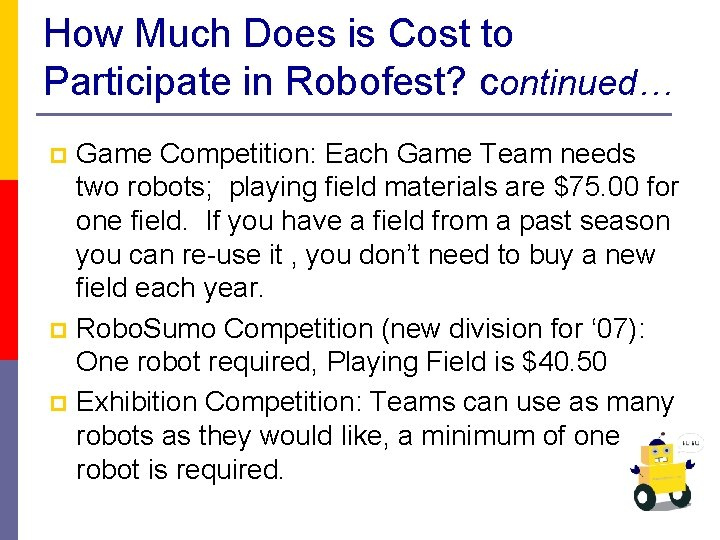 How Much Does is Cost to Participate in Robofest? continued… Game Competition: Each Game