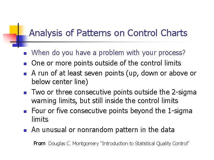 Analysis of Patterns on Control Charts n n n When do you have a