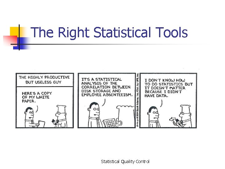 The Right Statistical Tools Statistical Quality Control