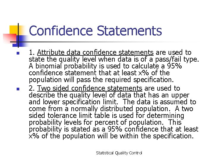 Confidence Statements n n 1. Attribute data confidence statements are used to state the