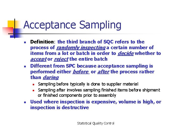 Acceptance Sampling n n Definition: the third branch of SQC refers to the process