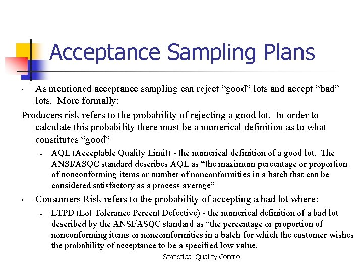 """Acceptance Sampling Plans As mentioned acceptance sampling can reject """"good"""" lots and accept """"bad"""""""