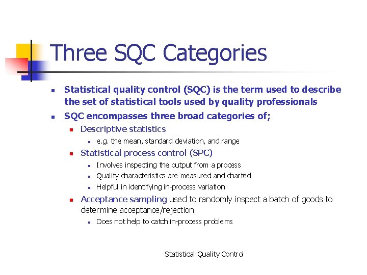 Three SQC Categories n n Statistical quality control (SQC) is the term used to