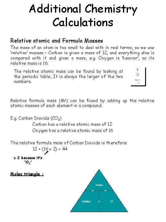 Additional Chemistry Calculations Relative atomic and Formula Masses The mass of an atom is