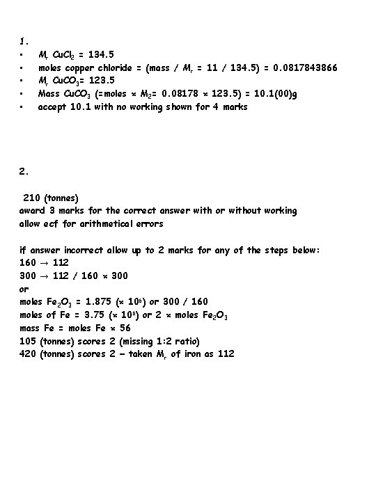 1. • • • Mr Cu. Cl 2 = 134. 5 moles copper chloride