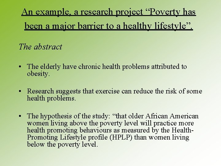 """An example, a research project """"Poverty has been a major barrier to a healthy"""