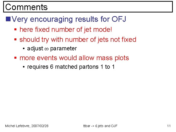 Comments n Very encouraging results for OFJ § here fixed number of jet mode!
